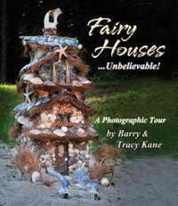 Fairy Houses... Unbelievable!