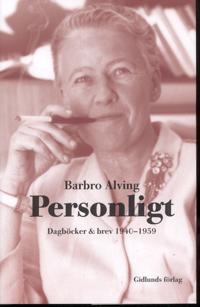 Personligt : dagböcker & brev 1940-1959
