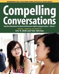 Compelling Conversations, Questions and Quotations for Advanced Vietnamese English Language Learners