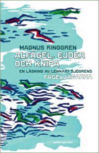 Alfågel, ejder och knipa - en läsning av Lennart Sjögrens Fågeljägarna