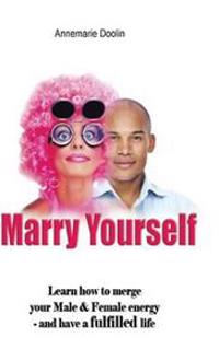 Marry Yourself Before You Slip Away
