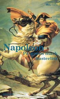 Napoleon-På ærens mark - Austerlitz