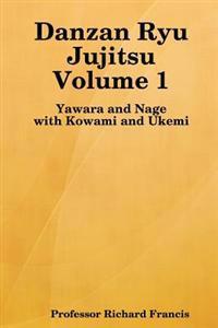 Danzan Ryu Jujitsu: Yawara and Nage with Kowami and Ukemi