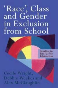 'Race,' Class, and Gender in Exclusion from School