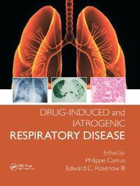 Drug-Induced and Iatrogenic Respiratory Disease