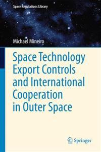 Space Technology Export Controls and International Cooperation in Outer Space