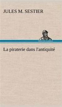 La Piraterie Dans L'Antiquite