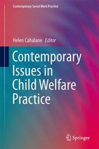 Contemporary Issues in Child Welfare Practice