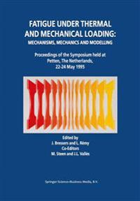 Fatigue Under Thermal and Mechanical Loading