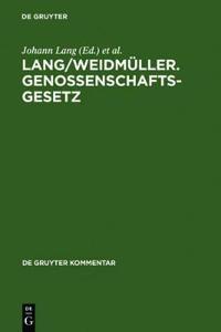 Lang/Weidmuller. Genossenschaftsgesetz