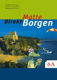 Matte direkt. Borgen. 6 A - Synnöve Carlsson  Gunilla Liljegren  Margareta Picetti - böcker (9789162253424)     Bokhandel