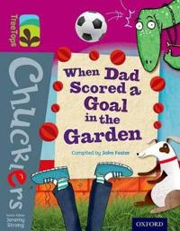 Oxford reading tree treetops chucklers: level 10: when dad scored a goal in