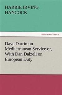 Dave Darrin on Mediterranean Service Or, with Dan Dalzell on European Duty
