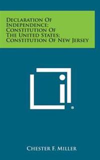 Declaration of Independence; Constitution of the United States; Constitution of New Jersey