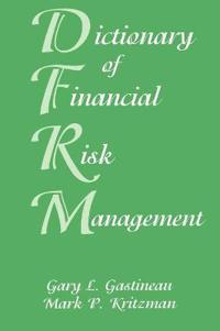 Dictionary of Financial Risk Management, 3rd Edition