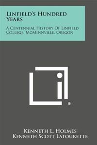Linfield's Hundred Years: A Centennial History of Linfield College, McMinnville, Oregon