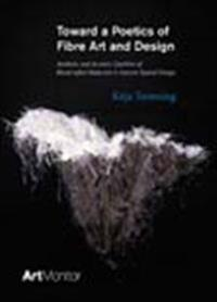 Toward a Poetics of Fibre Art and Design : aesthetic and Acoustic Qualities of Hand-tufted Materials in Interior Spatial Design