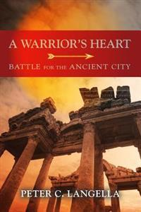 A Warrior's Heart: Battle for the Ancient City