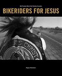Bikeriders for Jesus : möt Preacher Mike & the Christian Crusaders