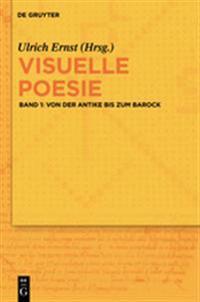 Von Der Antike Bis Zum Barock = Visual Poetry
