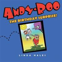 Andy-Roo: The Birthday Surprise!