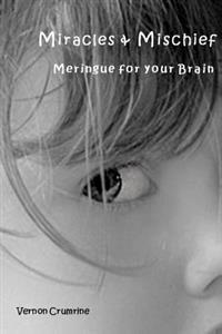 Miracles & Mischief: Meringue for Your Brain