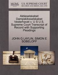 Aktieselskabet Dampskibsselskabet Vesterhavet V. U S U.S. Supreme Court Transcript of Record with Supporting Pleadings