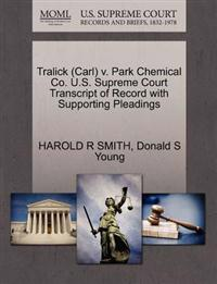 Tralick (Carl) V. Park Chemical Co. U.S. Supreme Court Transcript of Record with Supporting Pleadings