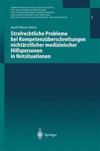 Strafrechtliche Probleme Bei Kompetenzuberschreitungen Nichtarztlicher Medizinischer Hilfspersonen in Notsituationen