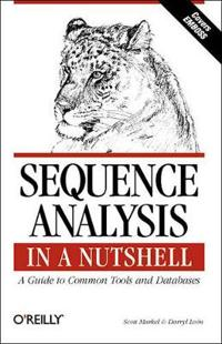 Sequence Analysis in a Nutshell: A Guide to Tools: A Guide to Common Tools and Databases