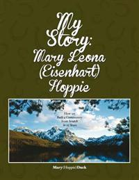 My Story: Mary Leona (Eisenhart) Hoppie: How We Built a Community from Scratch in 25 Years