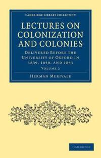 Cambridge Library Collection - British and Irish History, General Lectures on Colonization and Colonies