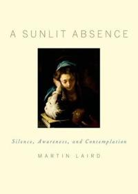 A Sunlit Absence: Silence, Awareness, and Contemplation