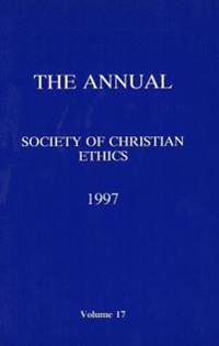 The Annual of the Society of Christian Ethics 1997