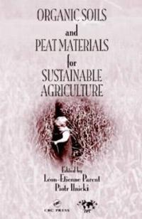 Organic Soils and Peat Materials for Sustainable Agriculture