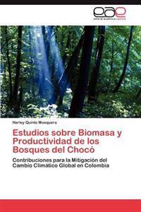Estudios Sobre Biomasa y Productividad de Los Bosques del Choco