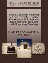 Bessie L. Ruwitch, Petitioner, V. Louis P. Frankel, Gustav Frankel, et al. U.S. Supreme Court Transcript of Record with Supporting Pleadings