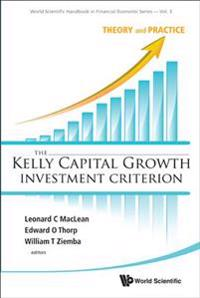 Kelly Capital Growth Investment Criterion, The: Theory And Practice