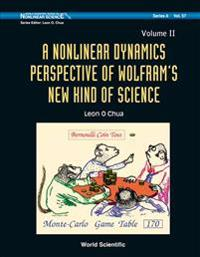 Nonlinear Dynamics Perspective Of Wolfram's New Kind Of Science, A (Volume Ii)