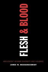 Flesh and Blood: Adolescent Gender Diversity and Violence