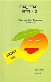 Aamoo the Aam - Bhag II: Aamoo the Mango - Part II