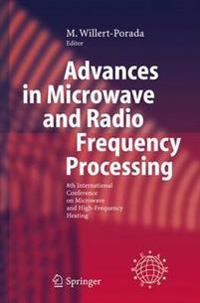 Advances in Microwave and Radio Frequency Processing: Report from the 8th International Conference on Microwave and High-Frequency Heating Held in Bay