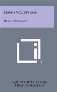 David Wolffsohn: Herzl's Successor