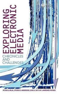 Exploring Electronic Media: Chronicles and Challenges