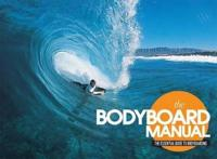 Bodyboard manual - the essential guide to bodyboarding