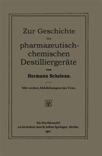 Zur Geschichte Der Pharmazeutisch-Chemischen Destilliergerate