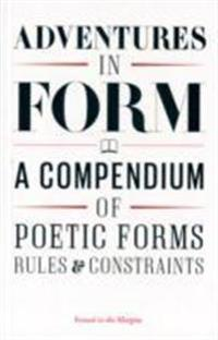 Adventures in Form: A Compendium of New Poetic Forms