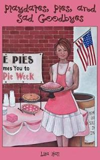 Playdates, Pies, and Sad Goodbyes