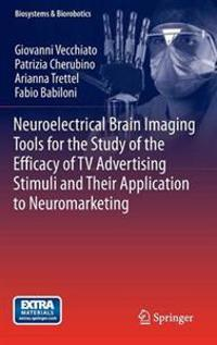 Neuroelectrical Brain Imaging Tools for the Study of the Efficacy of TV Advertising Stimuli and their Application to Neuromarketing