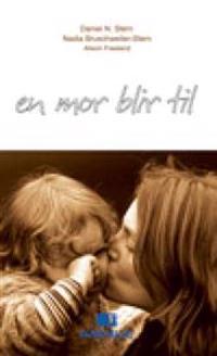En mor blir til